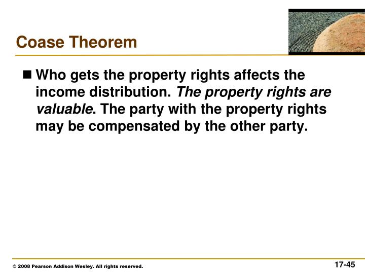 Who gets the property rights affects the income distribution.