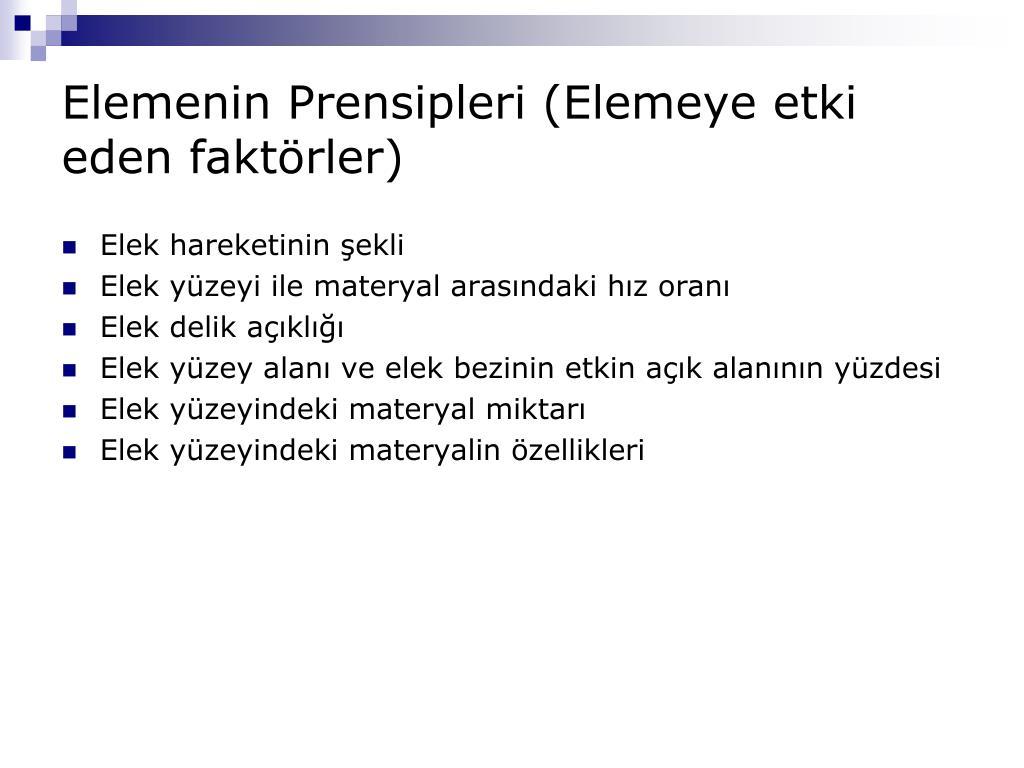 Elemenin Prensipleri (Elemeye etki eden faktörler)