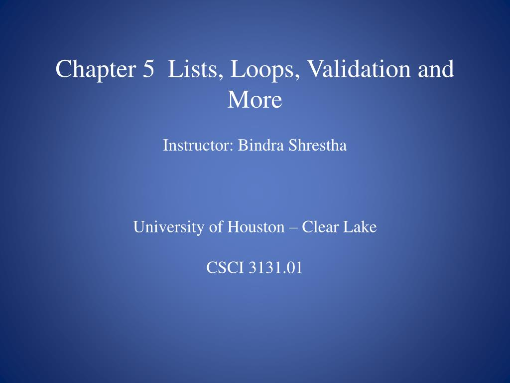 Chapter 5  Lists, Loops, Validation and More