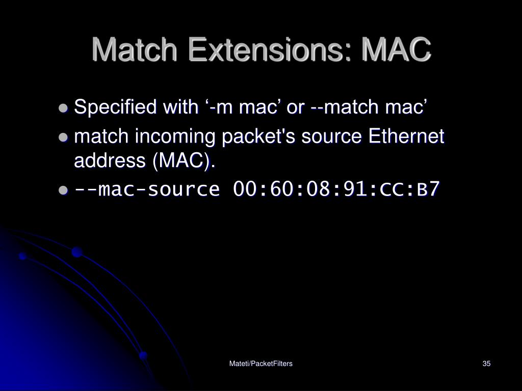 Match Extensions: MAC