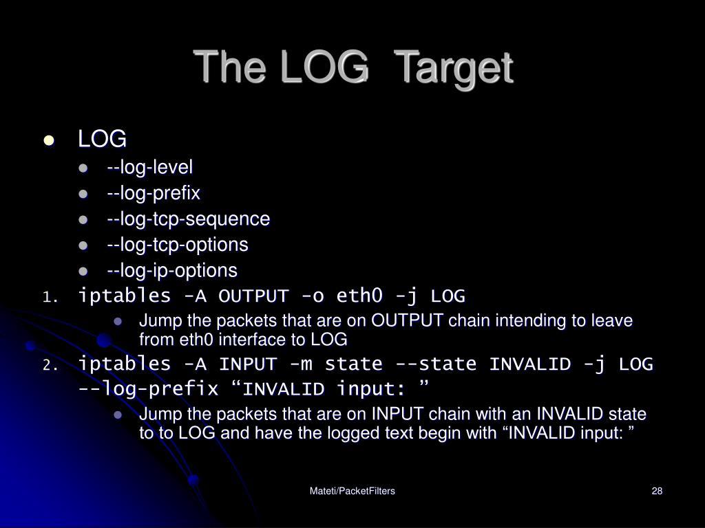 The LOG  Target