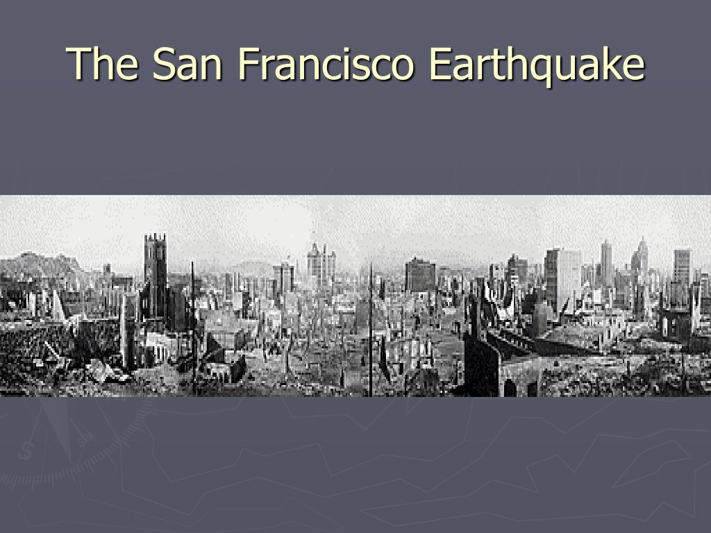 The San Francisco Earthquake