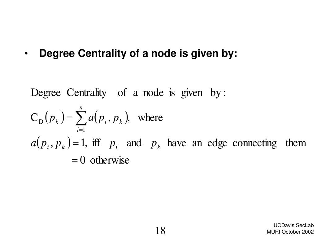 Degree Centrality of a node is given by: