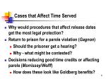 cases that affect time served