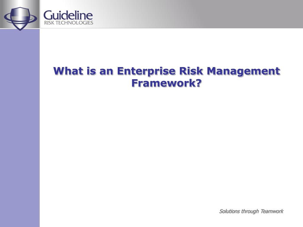 What is an Enterprise Risk Management Framework?