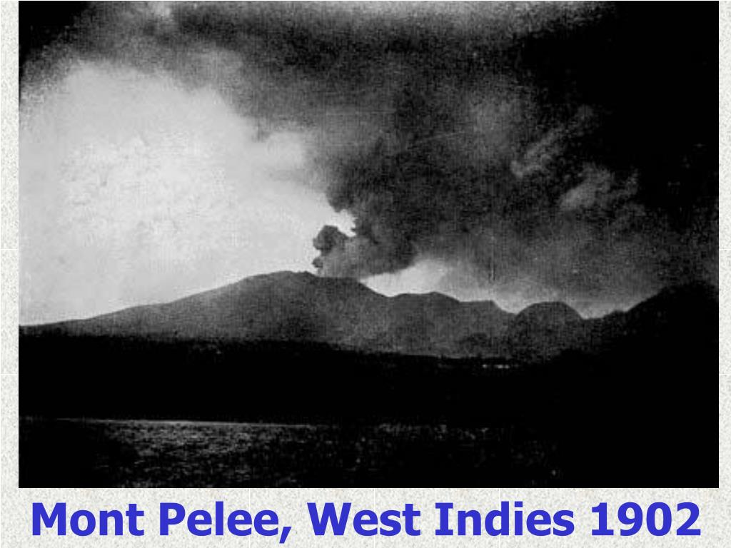 Mont Pelee, West Indies 1902