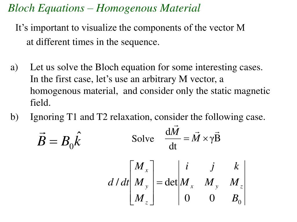 Bloch Equations – Homogenous Material