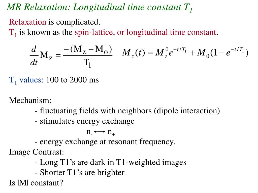 MR Relaxation: Longitudinal time constant T