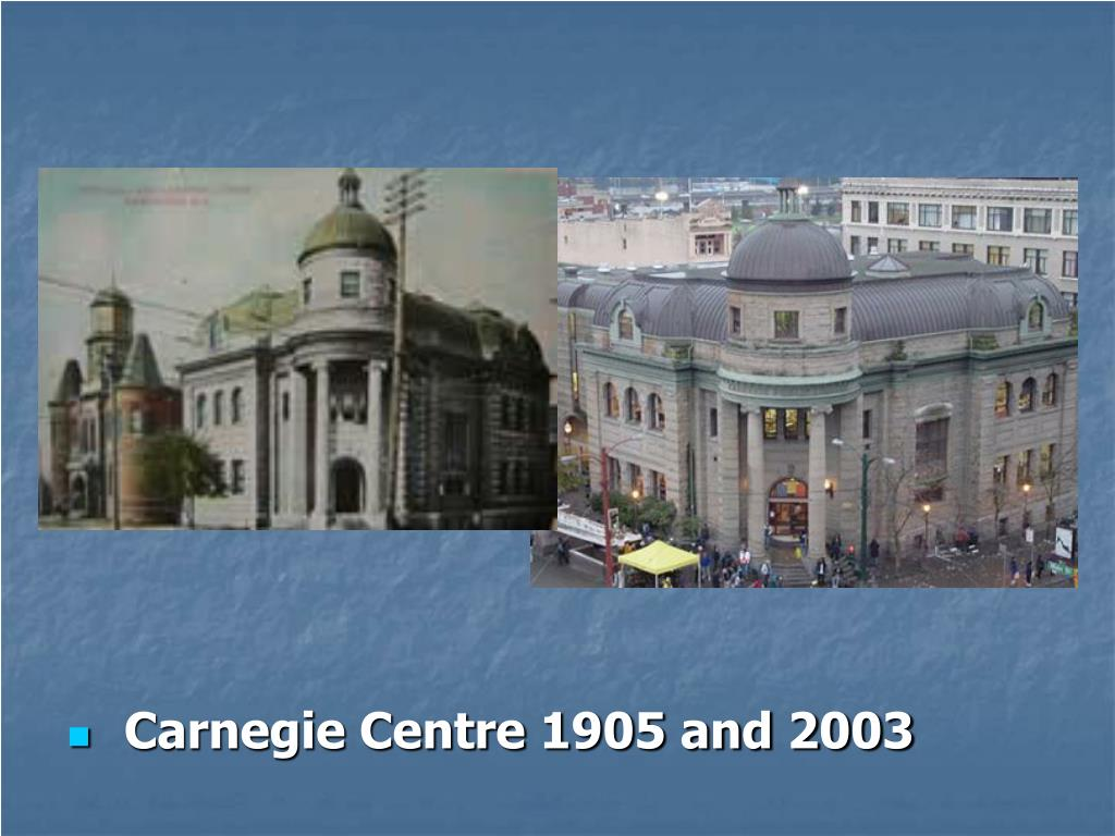 Carnegie Centre 1905 and 2003
