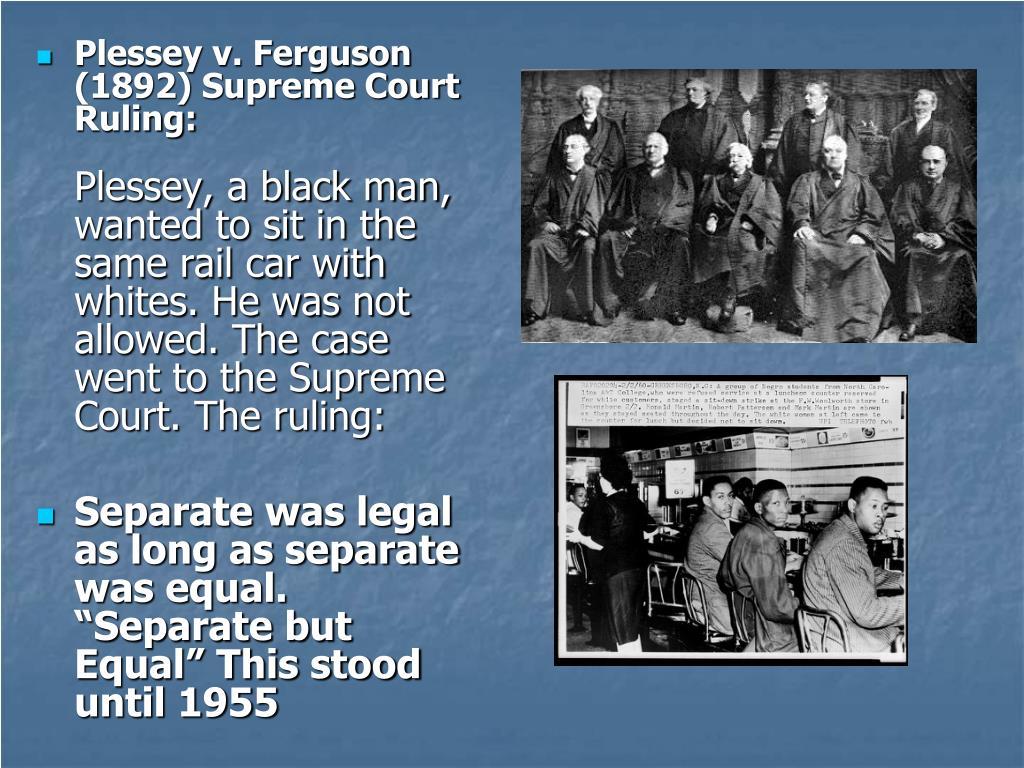 Plessey v. Ferguson (1892) Supreme Court Ruling: