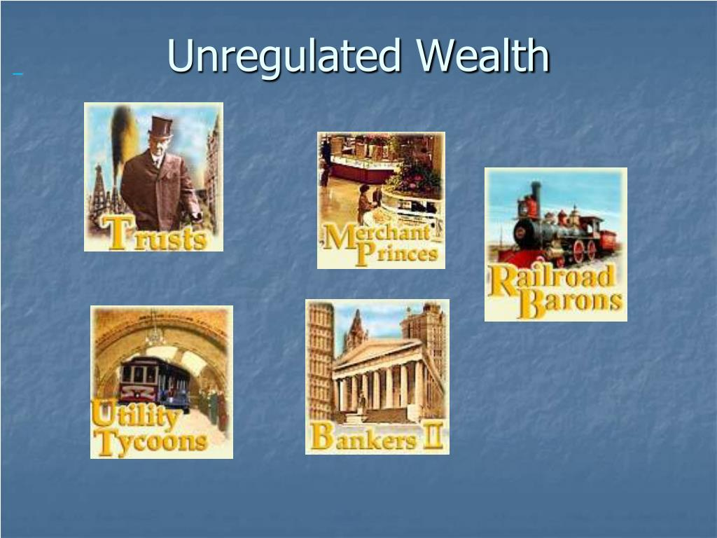 Unregulated Wealth