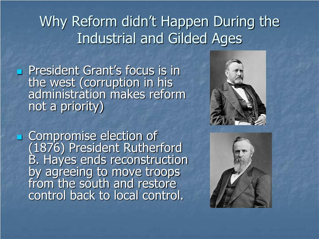 Why Reform didn't Happen During the Industrial and Gilded Ages