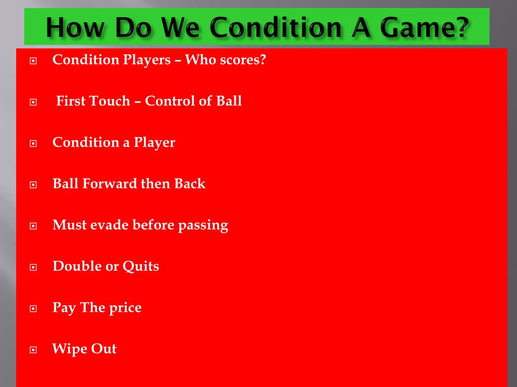 How Do We Condition A Game?