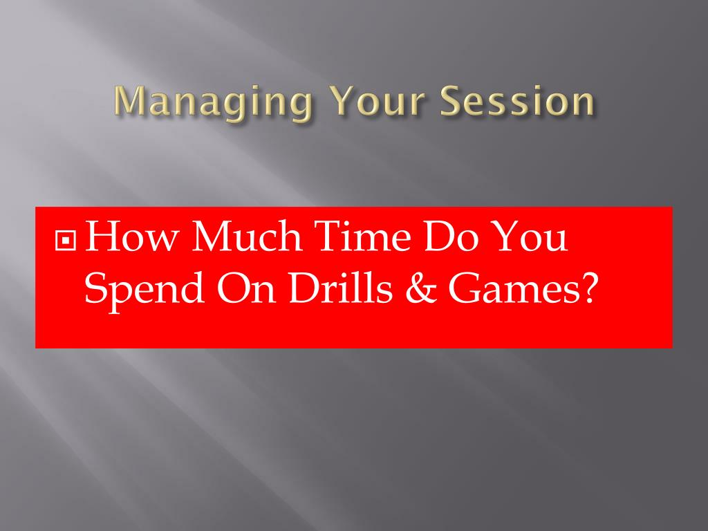 Managing Your Session