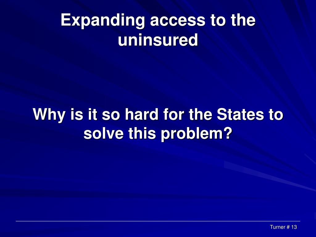 Expanding access to the uninsured