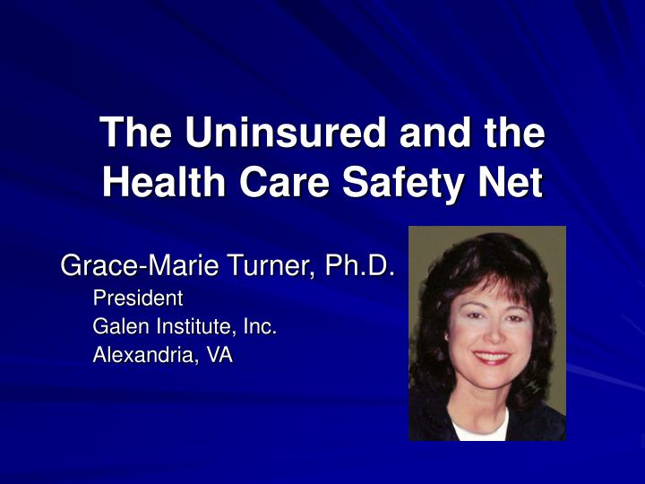 The uninsured and the health care safety net l.jpg