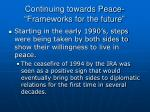 continuing towards peace frameworks for the future