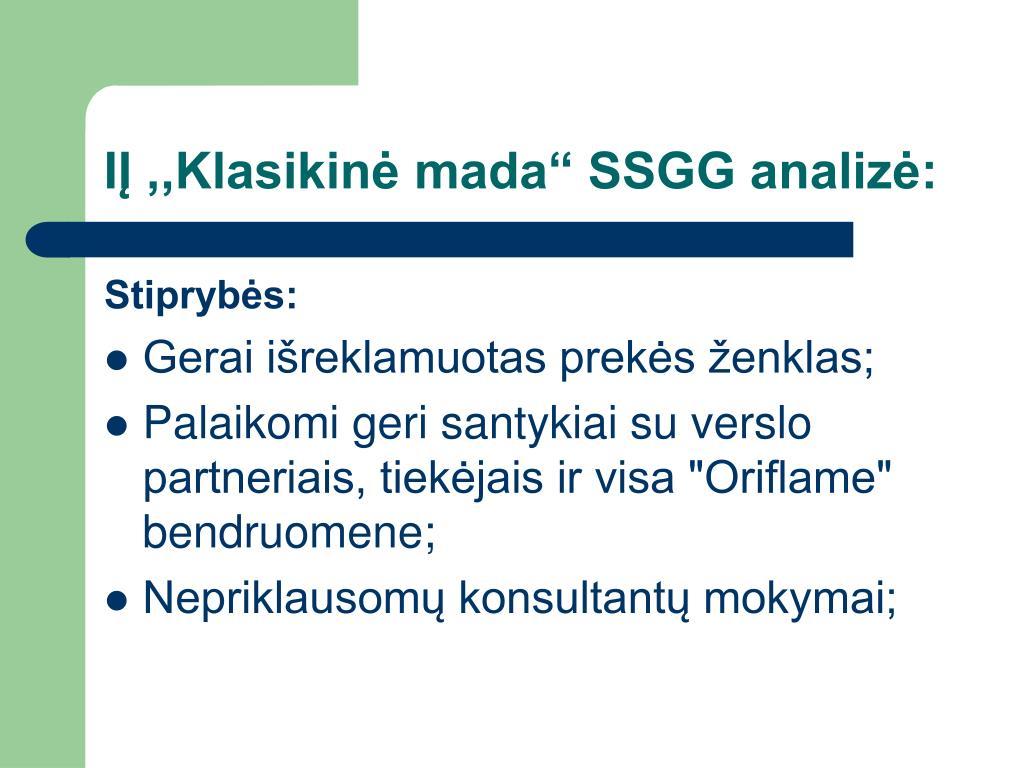 """IĮ ,,Klasikinė mada"""" SSGG analizė:"""