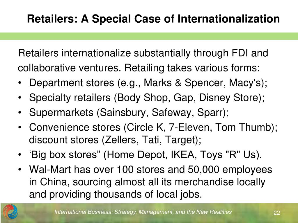 wal mart internationalization Wal-mart, the world's largest retailer, has globalized its operations to sell to underserved markets and to gain the earnings growth demanded by its shareholders wal-mart dominates the us.