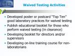 waived testing activities