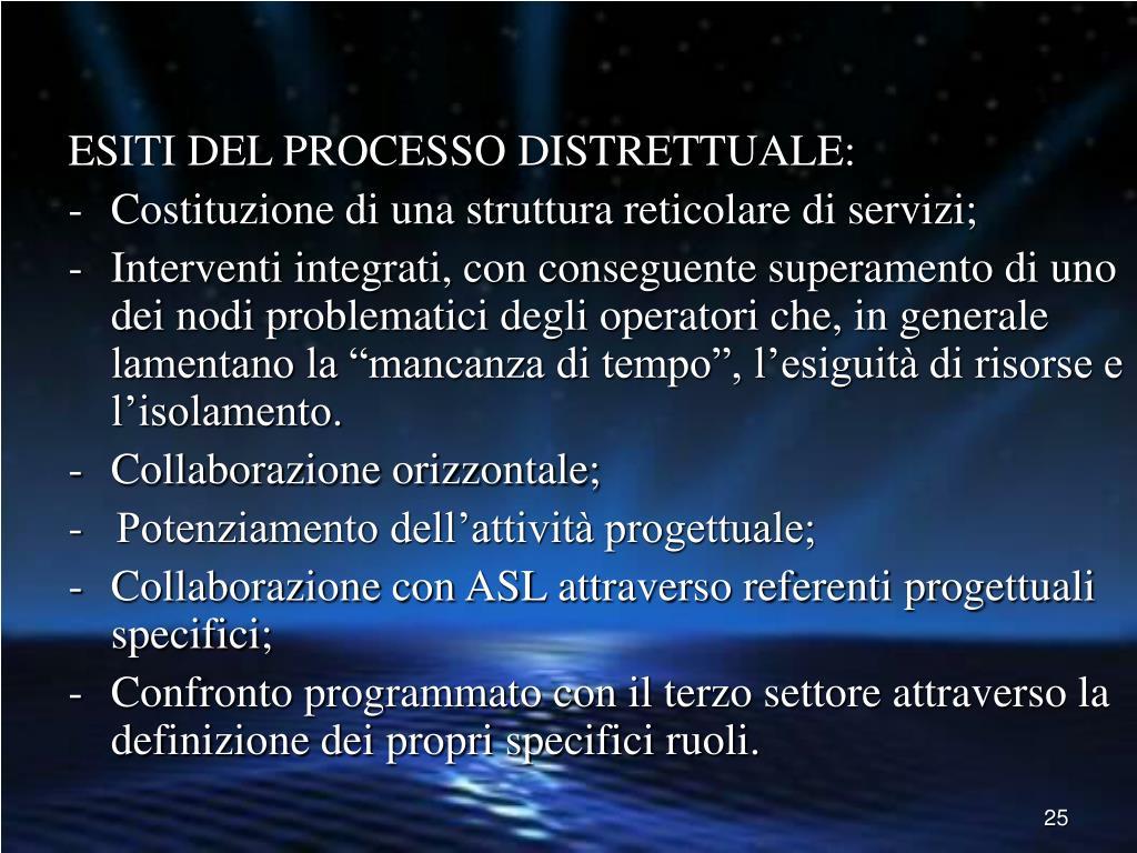 ESITI DEL PROCESSO DISTRETTUALE: