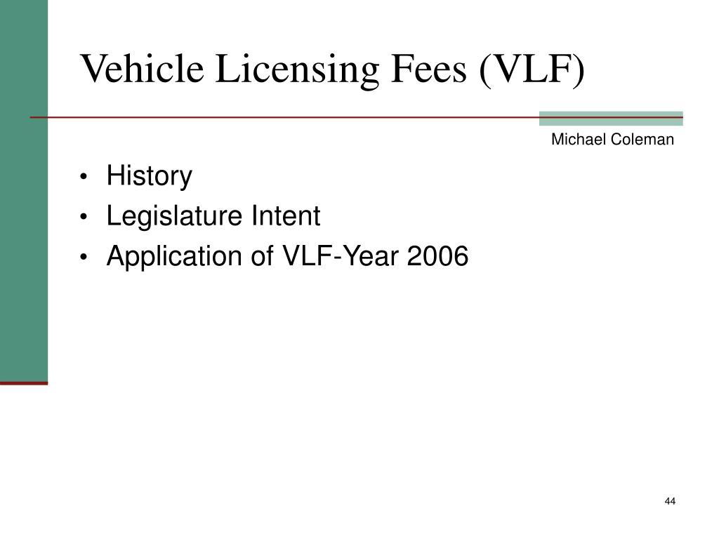 Vehicle Licensing Fees (VLF)