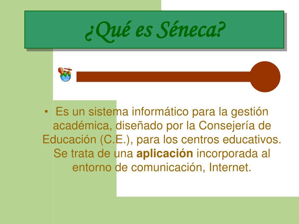 ¿Qué es Séneca?