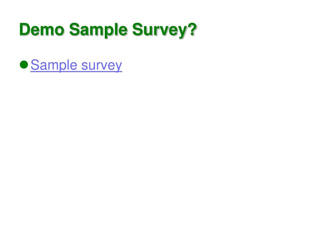 Demo Sample Survey?