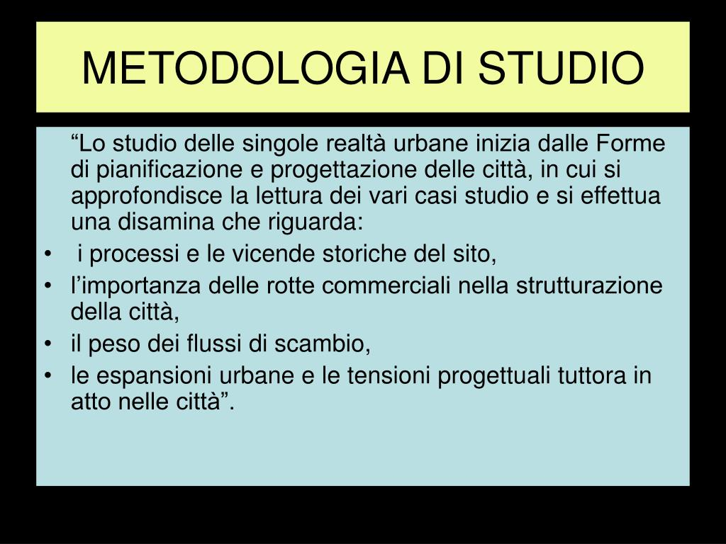 METODOLOGIA DI STUDIO