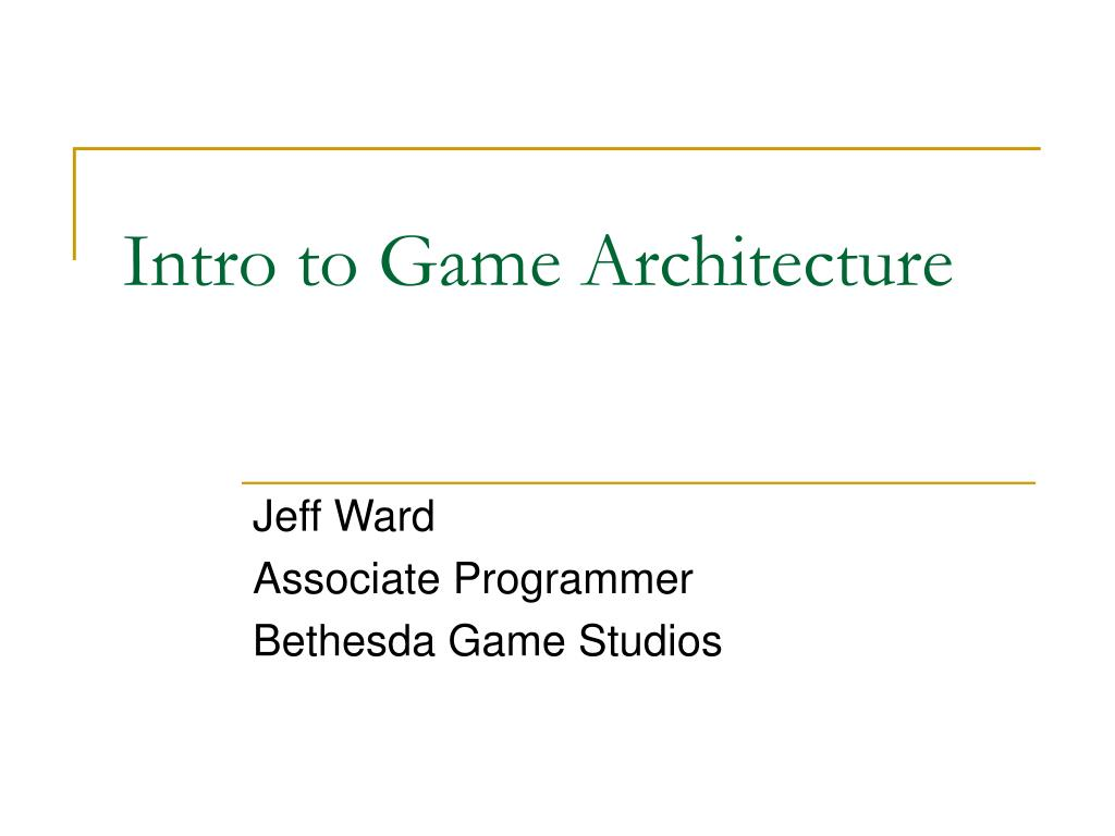 intro to game architecture