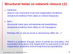structural holes vs network closure 2