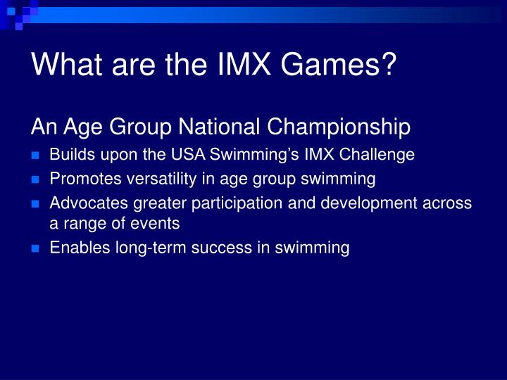 What are the imx games l.jpg