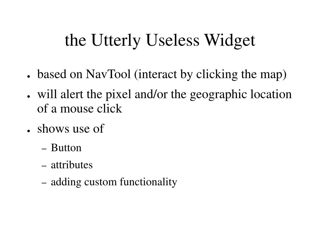 the Utterly Useless Widget