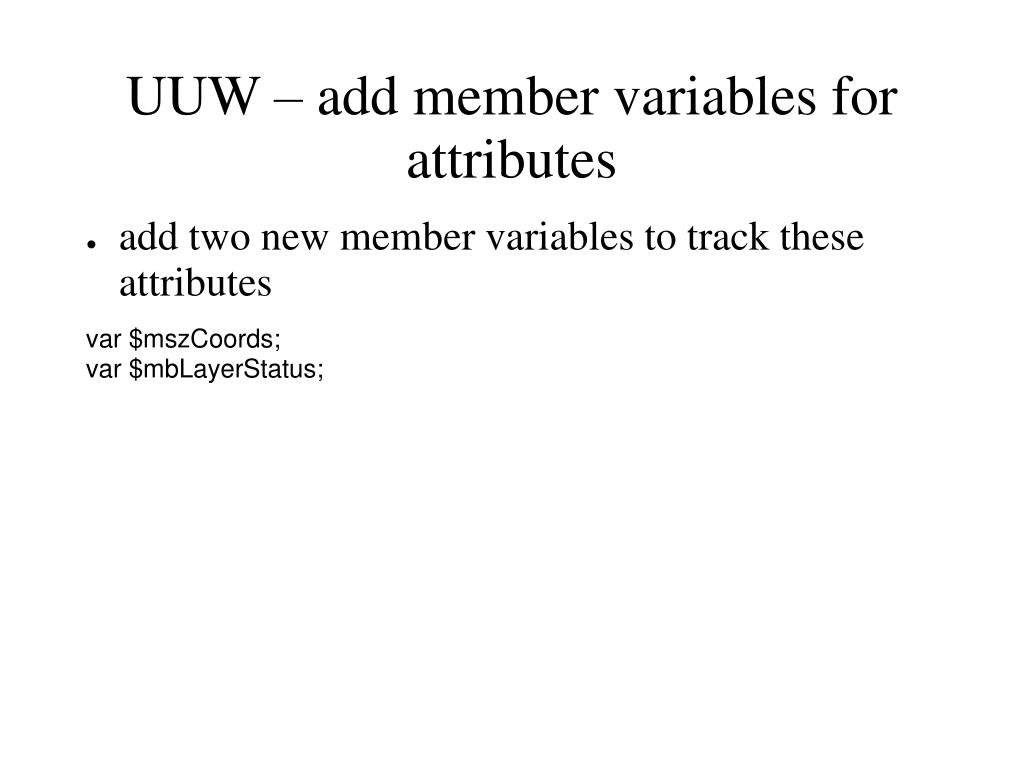 UUW – add member variables for attributes