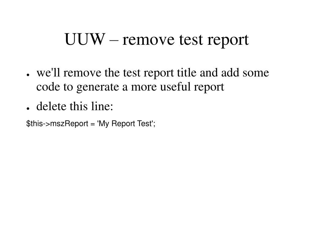 UUW – remove test report