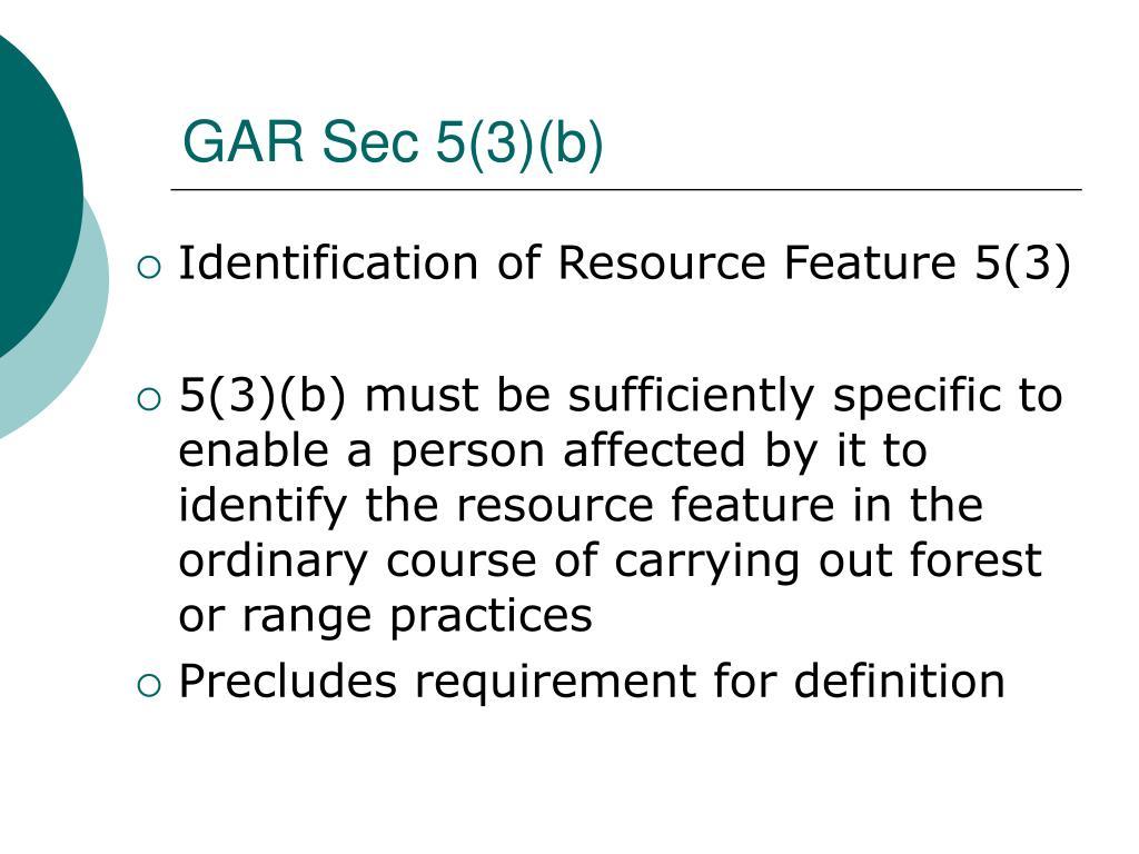 GAR Sec 5(3)(b)