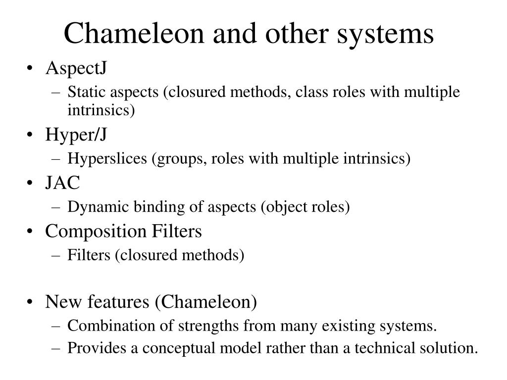 Chameleon and other systems