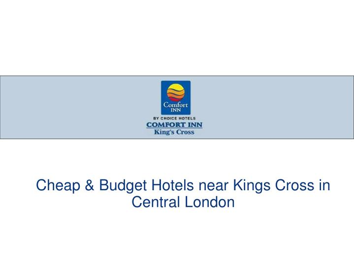 Cheap & Budget Hotels near Kings Cross in Central London