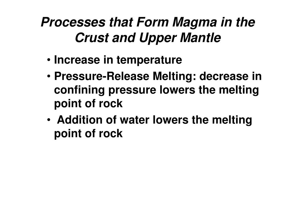 Processes that Form Magma in the Crust and Upper Mantle