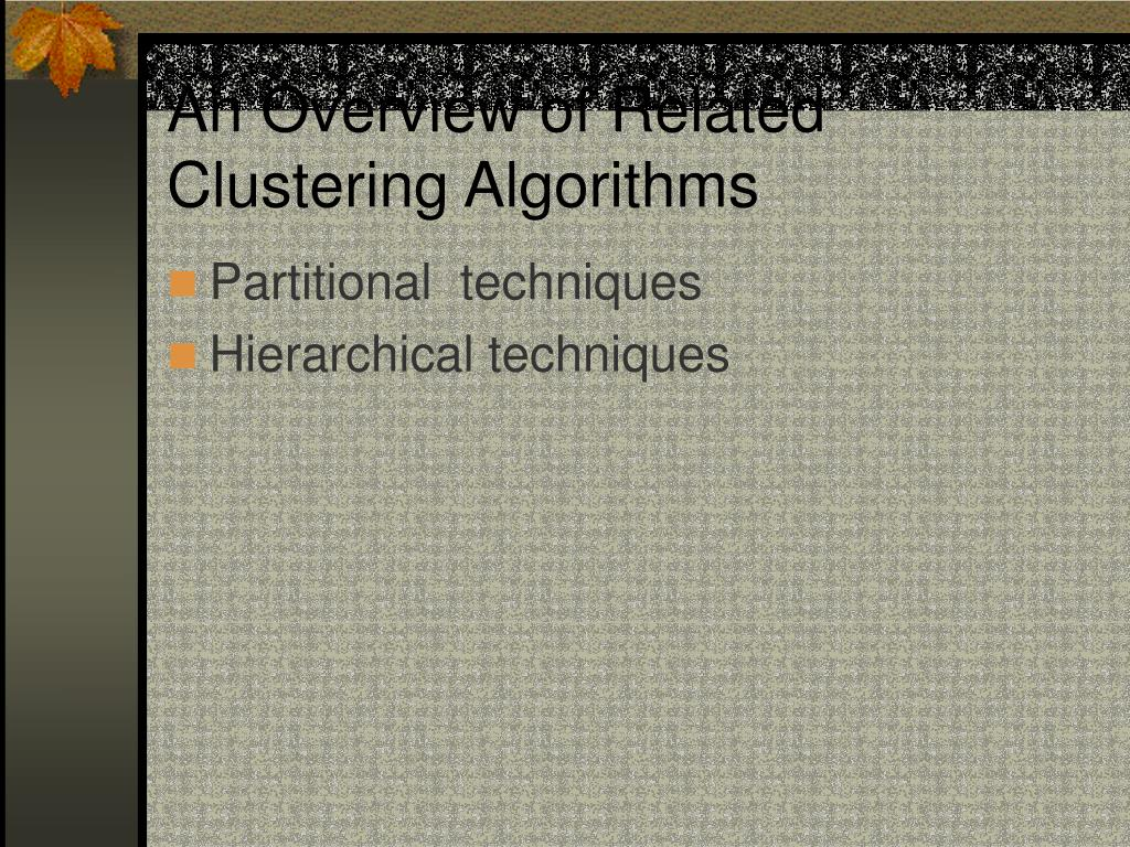 An Overview of Related Clustering Algorithms