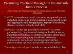 promising practices throughout the juvenile justice process41