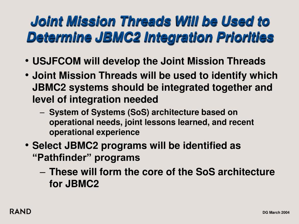 Joint Mission Threads Will be Used to Determine JBMC2 Integration Priorities