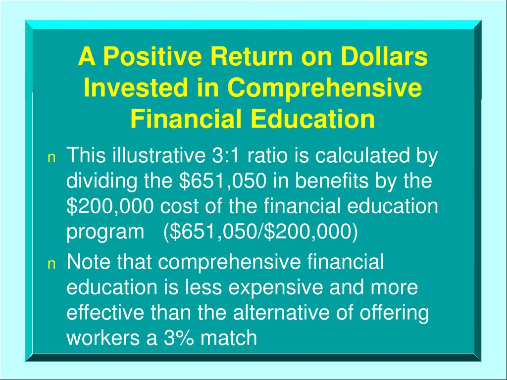 A Positive Return on Dollars Invested in Comprehensive Financial Education