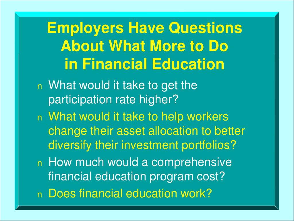 Employers Have Questions   About What More to Do