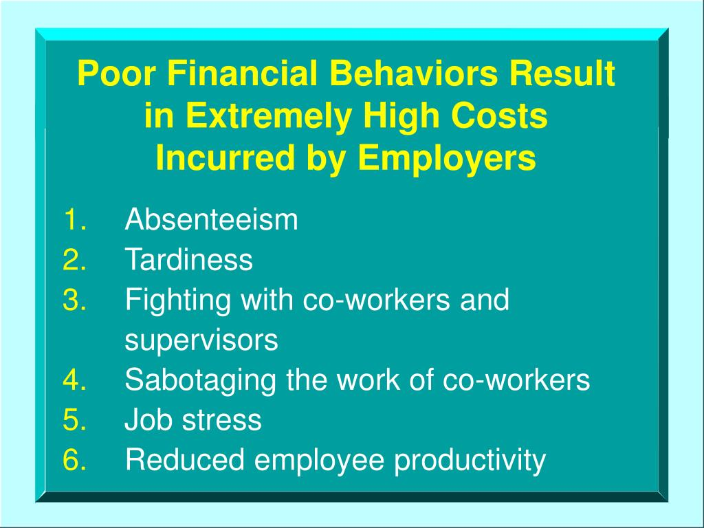Poor Financial Behaviors Result   in Extremely High Costs