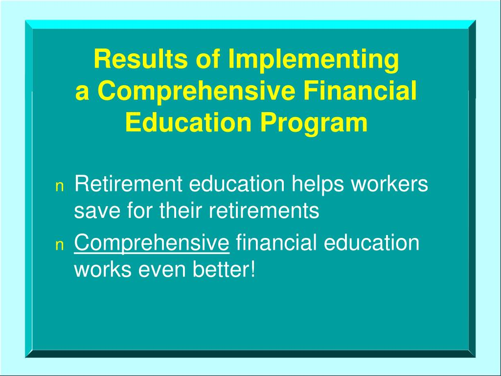 Results of Implementing             a Comprehensive Financial Education Program