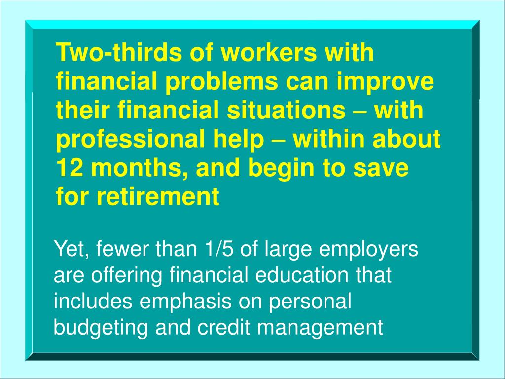 Two-thirds of workers with financial problems can improve their financial situations