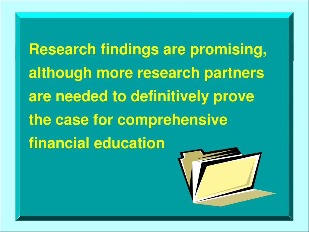 Research findings are promising, although more research partners
