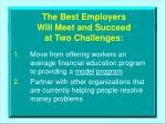 the best employers will meet and succeed at two challenges