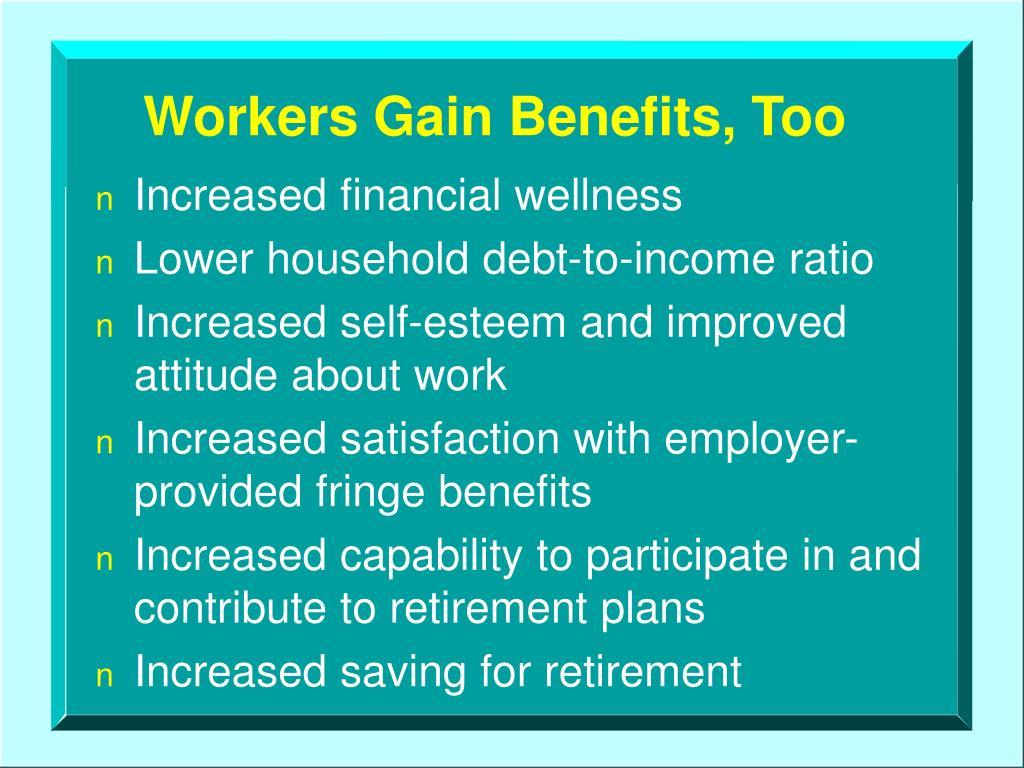 Workers Gain Benefits, Too